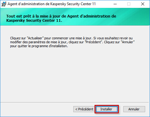 Lancer l'installation de l'Agent d'administration de Kaspersky Security Center 11