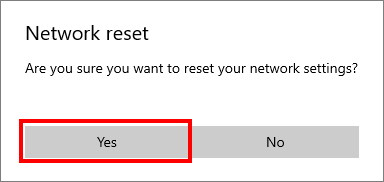 Confirm resetting networks in Windows 10
