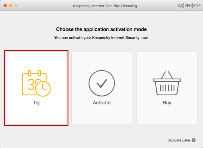 To use the trial version of Kaspersky Internet Security 16 for Mac, click Try.