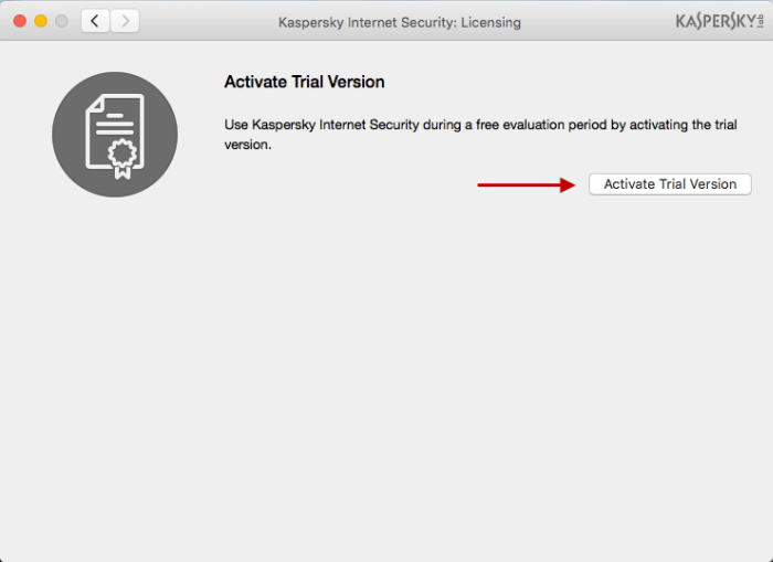 To use the trial version of Kaspersky Internet Security 16 for Mac, click  Activate trial version.